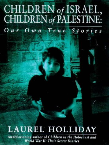 children of israel children of palestine the children of conflict series laurel holliday