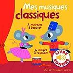 Mes musiques classiques: 6 musiques �...