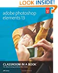 Adobe Photoshop Elements 13 Classroom...