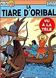 echange, troc Jacques Martin - Alix, tome 4 : La Tiare d'Oribal
