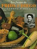Las Fiestas de Frida y Diego: Recuerdos y Recetas (Spanish Edition) (0517700441) by Marie-Pierre Colle