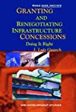 img - for Granting and Renegotiating Infrastructure Concessions: Doing it Right (WBI Development Studies) book / textbook / text book