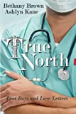 True North (Lost Boys and Love Letters)