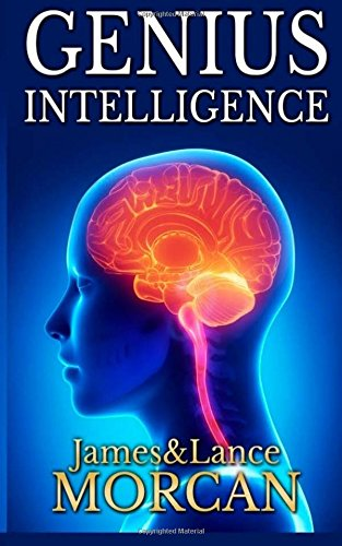 genius-intelligence-secret-techniques-and-technologies-to-increase-iq-volume-1-the-underground-knowl