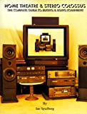 img - for Home Theatre & Stereo Colossus: The Complete Guide to Buying & Using Equipment book / textbook / text book