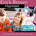 Connect Instantly Hypnosis: Creating Honest Relationships, Positive Meditation, Hypnosis Self Help, Binaural Beats Nlp |  Erick Brown Hypnosis