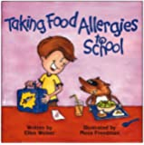Taking Food Allergies to School (Special Kids in School) (Special Kids in School Series)