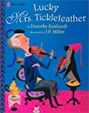 Lucky Mrs. Ticklefeather (0307168530) by Kunhardt, Dorothy