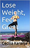 Lose Weight, Feel Great: Exercising for Weight Loss