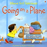 Going on a Plane (Usborne First Experiences)