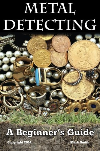 metal-detecting-a-beginners-guide-to-mastering-the-greatest-hobby-in-the-world