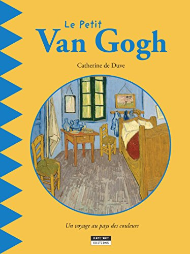 Le petit Van Gogh: Un livre d'art amusant et ludique pour toute la famille ! (Happy museum ! t. 2)