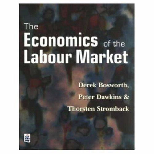 The Economics of the Labour Market (Modern Economics)