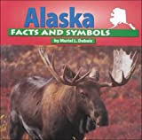 Alaska Facts and Symbols (States and Their Symbols)