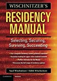 img - for Wischnitzer's Residency Manual: Selecting, Securing, Surviving, Succeeding by Saul Wischnitzer (2006-06-26) book / textbook / text book