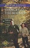 Danger at the Border (Mills & Boon Love Inspired Suspense) (Northern Border Patrol - Book 1)