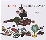 img - for O?? m??ne la vie ? by Jean-Louis Floc'h (2012-09-21) book / textbook / text book