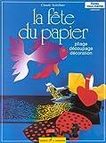 echange, troc Claude Soleillant - La fête du papier