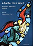 img - for Chante mon ame - annee c (French Edition) book / textbook / text book