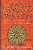 The Yamato Dynasty: The Secret History of Japan's Imperial Family (0593045238) by STERLING SEAGRAVE