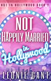 Not Happily Married in Hollywood: Not in Hollywood Book 2 (English Edition)