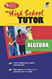 img - for High School Algebra Tutor (High School Tutors Study Guides) book / textbook / text book