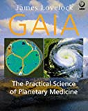 James Lovelock Gaia: The Practical Science of Planetary Medicine