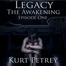 Legacy: The Awakening (       UNABRIDGED) by Kurt Petrey Narrated by Tommy Faulk