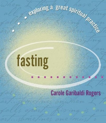 Fasting...Exploring A Great Spiritual Practice