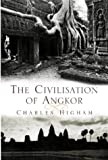 The Civilization of Angkor (0297824570) by Higham, Charles