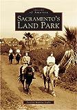 Sacramento's Land Park (Images of America)