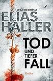 'Tod und tiefer Fall (Thriller)' von 'Elias Haller'