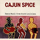 Cajun Spice: Dance Music From South Louisiana