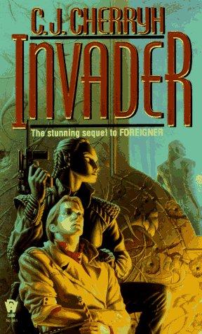 Foreigner 2: Invader (Foreigner), C. J.  Cherryh