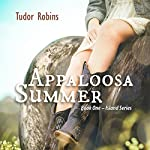 Appaloosa Summer: Island Trilogy, Book 1 | Tudor Robins