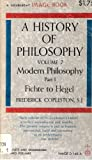 img - for A History of Philosophy: Volume 7 Part1: Modern Philosophy-Fichte to Hegel (A History of Philosophy, Volume 7, Part 1) book / textbook / text book