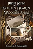img - for Iron Men with Golden Hearts in Wooden Ships book / textbook / text book