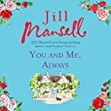 You and Me, Always Audiobook by Jill Mansell Narrated by Susie Riddell