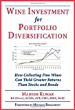 Wine Investment for Portfolio Diversification: How Collecting Fine Wines Can Yield Greater Returns Than Stocks and Bonds