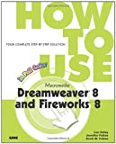 Lon Coley How to Use Macromedia Dreamweaver 8 and Fireworks 8