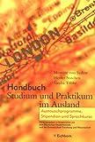 Handbuch Studium und Praktikum im Ausland: Austauschprogramme, Stipendien und Sprachkurse
