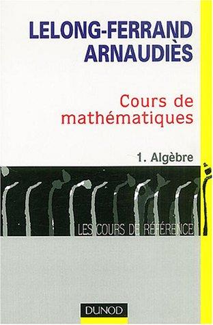 Cours de mathematiques t1 algebre cours de reference