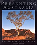 img - for Presenting Australia: The Making of a Nation book / textbook / text book
