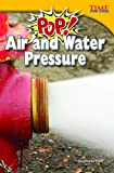 Pop! Air and Water Pressure (Time for Kids Nonfiction Readers)