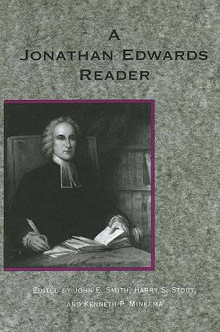 A Jonathan Edwards Reader, Jonathan Edwards