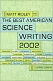 The Best American Science Writing 2002 (Best American Science Writing) (0060936509) by Ridley, Matt