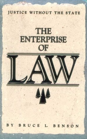 The Enterprise of Law: Justice Without the State: Bruce L. Benson: 9780936488301: Amazon.com: Books