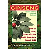 Ginseng: How to Find, Grow, and Use North America's Forest Gold, 2nd Edition