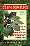 Ginseng: How to Find, Grow, and Use North Americas Forest Gold, 2nd Edition