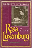 img - for Rosa Luxemburg: A Life. book / textbook / text book